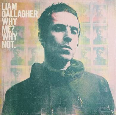 Liam Gallagher ‎- Why Me? Why Not.