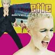 Roxette ‎- Have A Nice Day